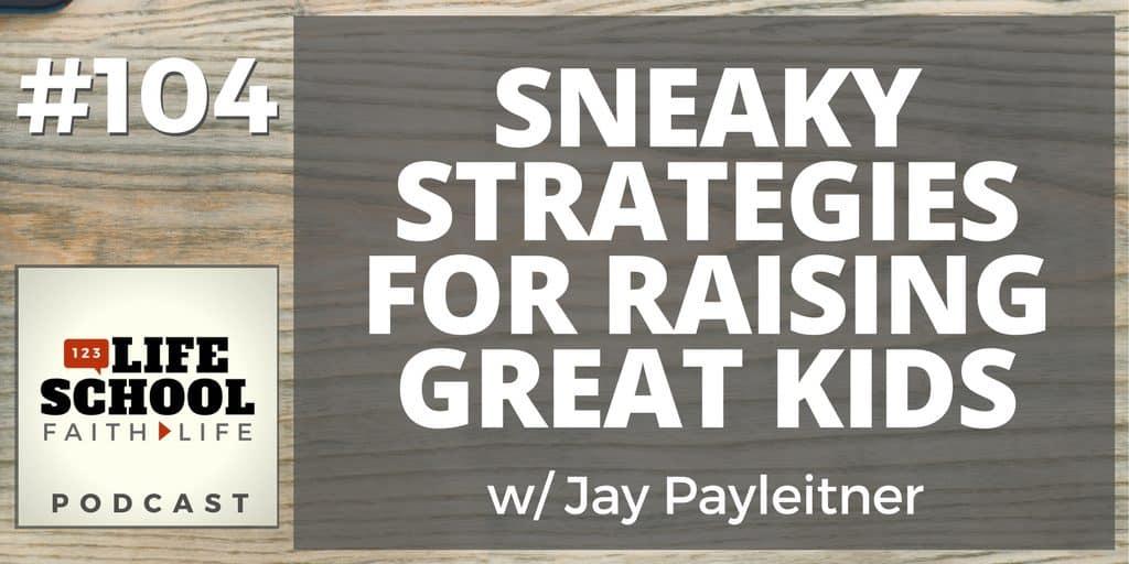 Strategies for raising great kids