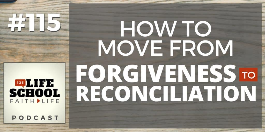 move from forgiveness to reconciliation