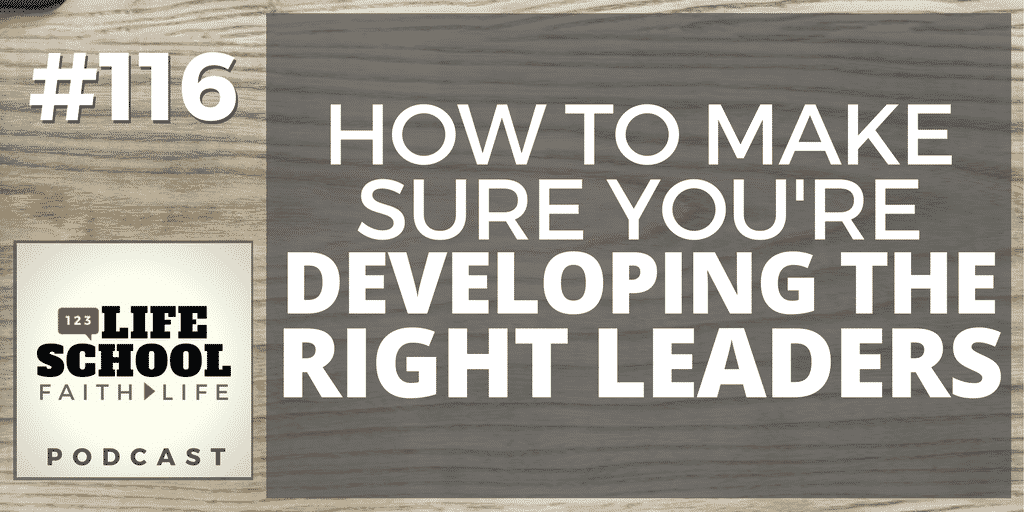make sure you're developing the right leaders