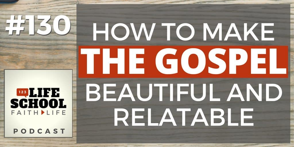 how to make the gospel beautiful
