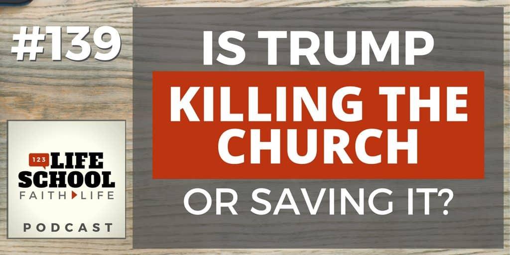 Is trump killing or saving the church