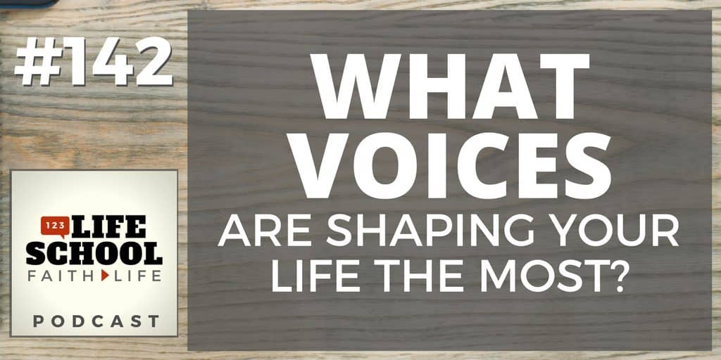 what voices are shaping your life the most