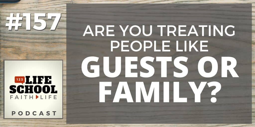 treating people like guests or family